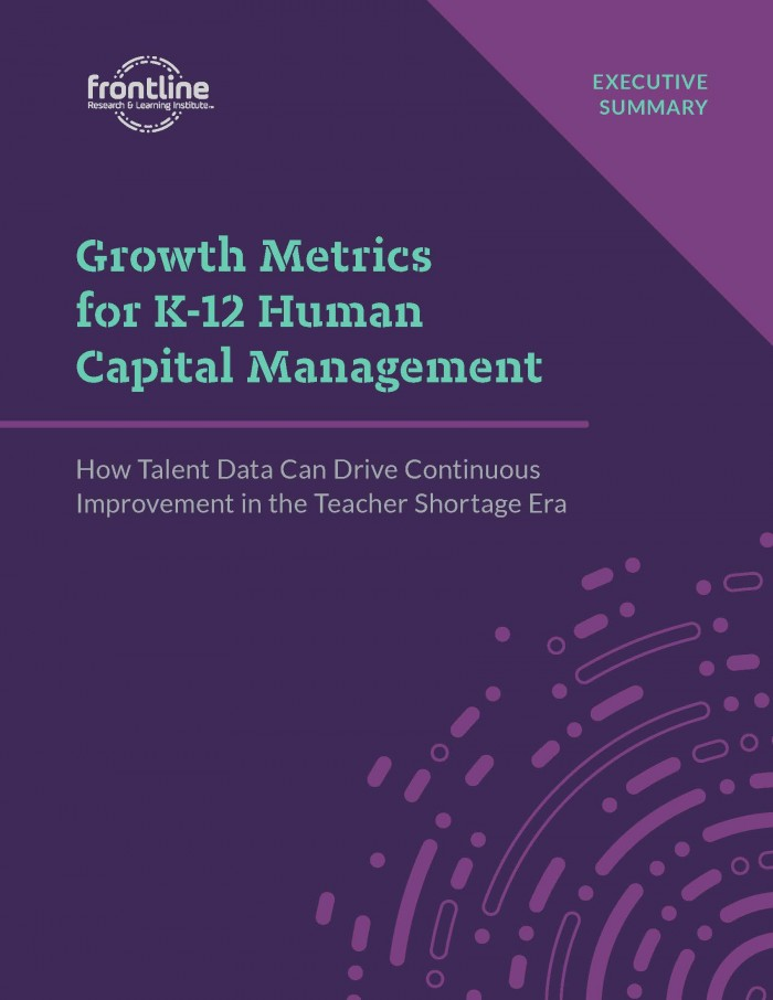 Growth Metrics for K-12 Human Capital Management, with Foreword by Dr. Candice McQueen