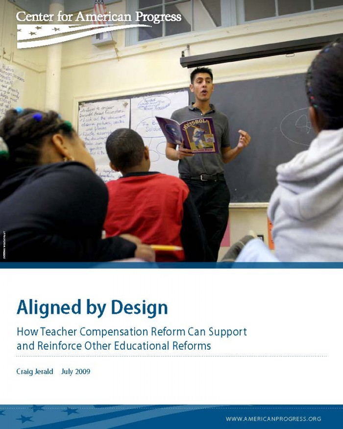 Aligned by Design: How Teacher Compensation Reform Can Support and Reinforce Other Educational Reforms